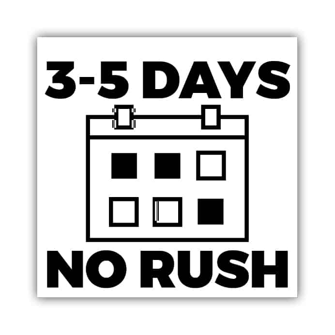 No Rush - 3-5 Days